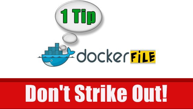 1 Dockerfile Tip You won't forget