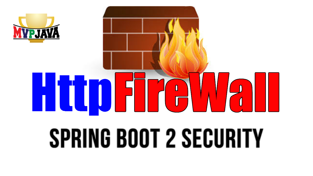 spring boot 2 security Httpfirewall MVP java blogpost