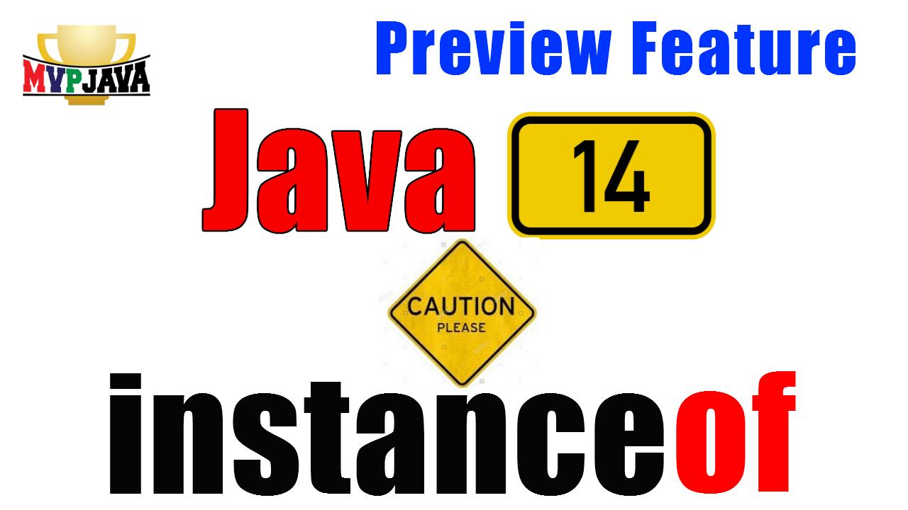 Java 14 Pattern matching instanceof Hold Up! | MVP Java